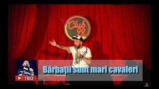 Bărbații sunt mari cavaleri (NSFW 18+) | Teo Stand Up Comedy