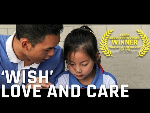 'Wish' 愿望 | A short film about LOVE and CARE | i-Earn Adobe Youth Voices 2014 Winner