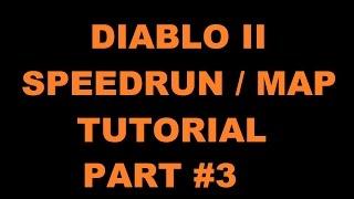 RyuQuezacotl - Diablo II Map / Speedrun Tutorial Part #3