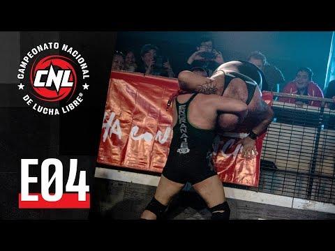 CNL — Episodio 04 • Lucha Libre Chilena