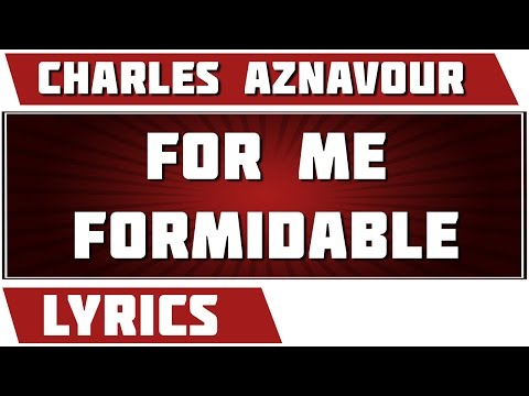 For Me Formidable - Charles Aznavour - paroles