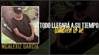 Eras Feliz - McAlexiz Garcia Ft Paco Rdz (Video Lyrics)