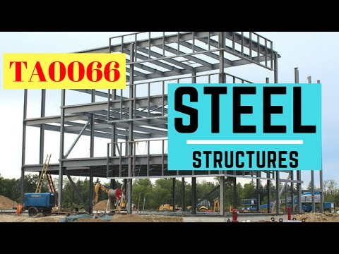 Steel Structures Introduction - All about structural members`- Sections available in Market TA0066