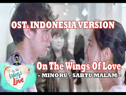 On The Wings Of Love - Indonesia Version - MINORU - Sabtu Malam - SEDIH