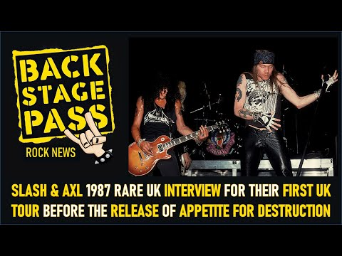 SLASH & AXL 1987 RARE UK INTERVIEW FOR THEIR FIRST UK TOUR & THE RELEASE OF APPETITE FOR DESTRUCTION