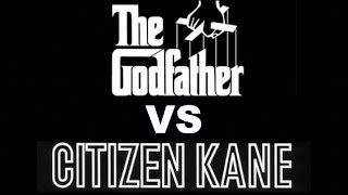 Citizen Kane vs The Godfather