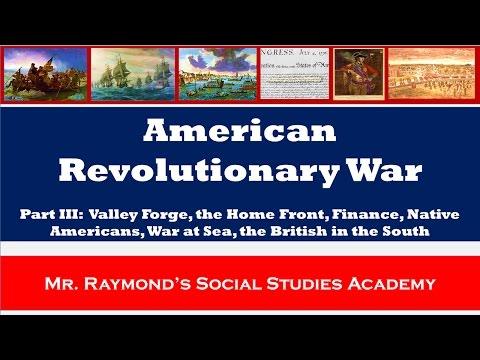 American Revolutionary War Part III - Valley Forge, European Allies, War @ Sea, etc.