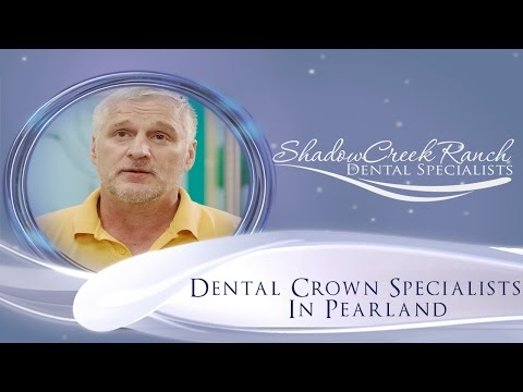 Dental Crown Specialists In Pearland