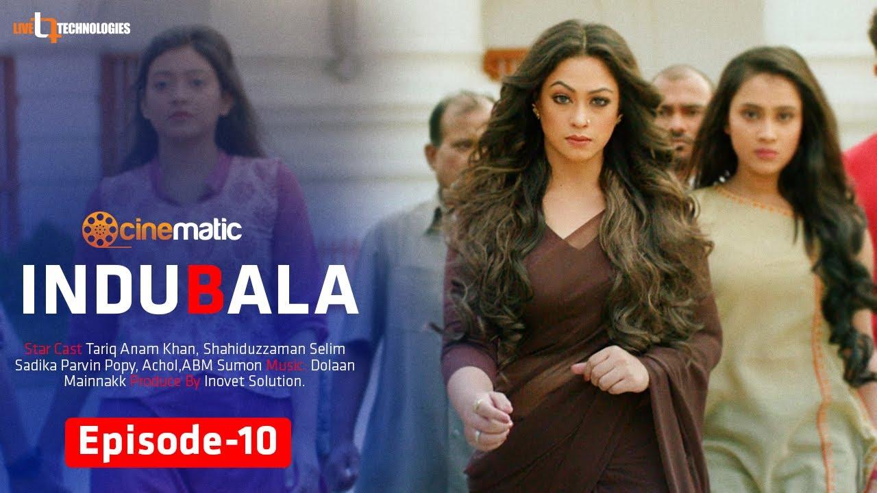 Indubala | Episode 10 | Shahiduzzaman Selim | Tariq Anam | Popy | ABM Sumon | Cinematic Originals