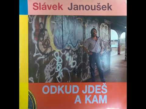 LP přepis - Slávek Janoušek - Odkud jdeš a kam