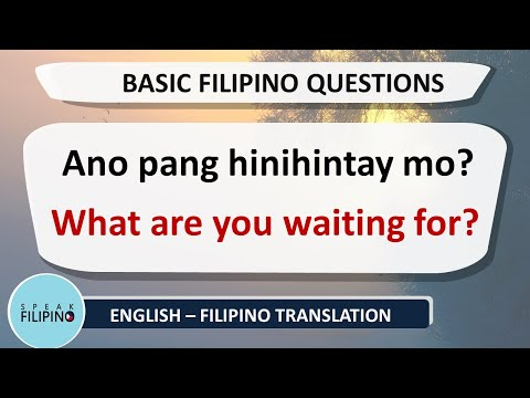 BASIC FILIPINO QUESTIONS #6 (English - Tagalog Translation)