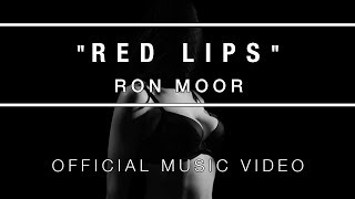 RON MOOR - RED LIPS (MUSIC VIDEO)