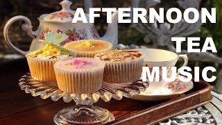 Afternoon Tea Music for Afternoon Tea & Afternoon Tea Party: 2 Hours of Afternoon Tea Music Playlist
