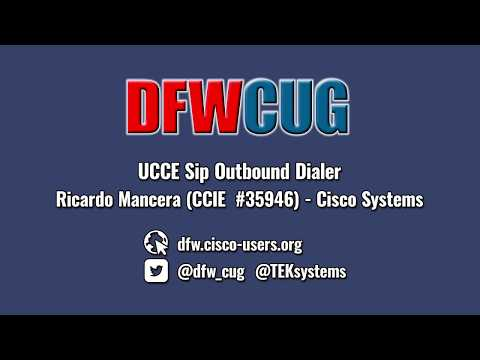 DFWCUG - June 1, 2016 Meeting - UCCE SIP Outbound Dialer