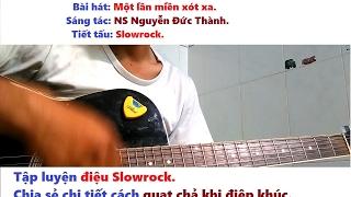 Một lần miền viễn xót xa guitar Slowrock và cách quạt chả Slowrock