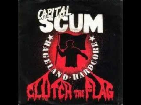 Capital Scum - Clutch The Flag 1986...
