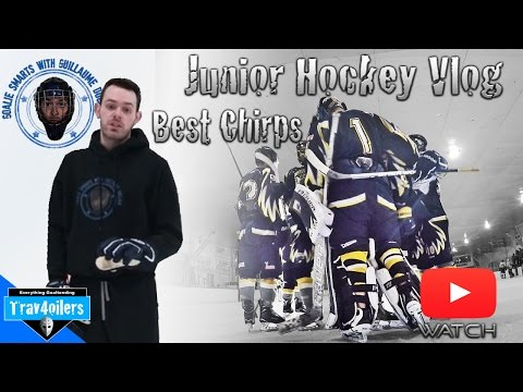 Best Chirps of Junior Hockey Vlog ft. Guillaume Duclair (Goalie Smarts) [HD]