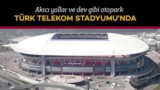 Akıcı yollar ve dev gibi otopark Türk Telekom Stadyumu 39 nda