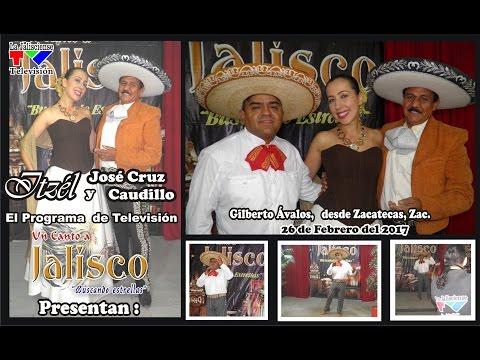 Un Canto a Jalisco, emisión 26 de Febrero del 2017