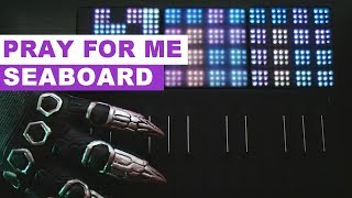 Pray For Me (Cover by The Weeknd and Kendrick Lamar) - Featuring Seaboard and Lightpad Block!