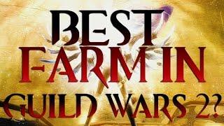 The Best Farm in Guild Wars 2?