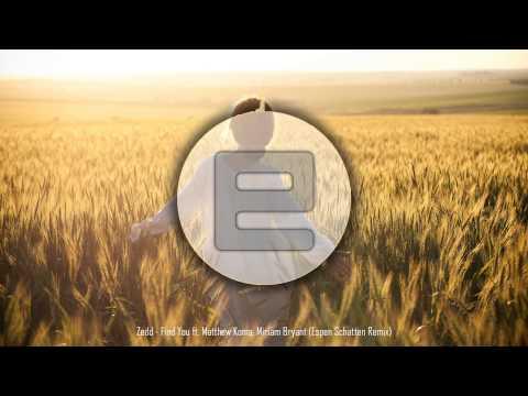 Zedd - Find You ft. Matthew Koma (Espen Schatten Remix)