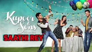Saathi Rey Full Song (Audio) - Kapoor & Sons   Sidharth Malhotra   Alia Bhatt   Fawad   Akro