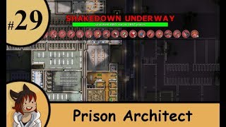 Prison architect part 29 - major interruptions