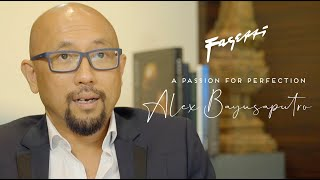 """A Passion for Perfection"" Alex Bayusaputro 