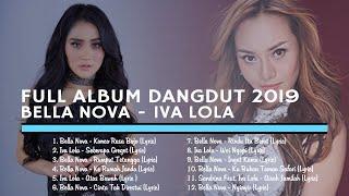 FULL ALBUM DANGDUT 2019 BELLA NOVA - IVA LOLA