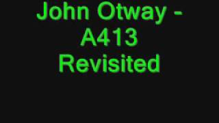 John Otway -  A413 Revisited