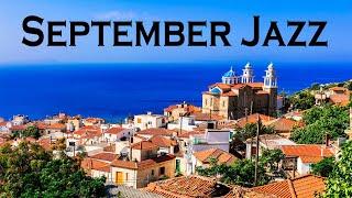 Relax Music - Happy September Jazz - Sweet Jazz and Bossa Nova Music to Start Autumn Positive