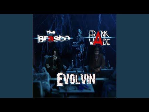 Evolvin (feat. The Brasco)