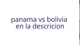 panama vs bolivia live stream