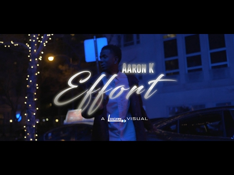 Aaron K - Effort // Shot By @_Tavifresh