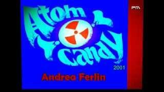 Andrea Ferlin - Atom Candy 2001