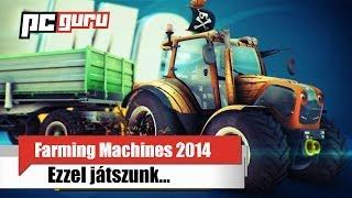 Farm Machines Championships 2014 - Ezzel játszunk / pcguru.hu