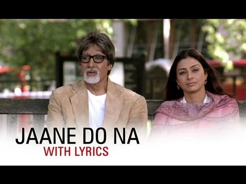 Jaane Do Na (Lyrical Song) | Cheeni Kum | Amitabh Bachchan & Tabu