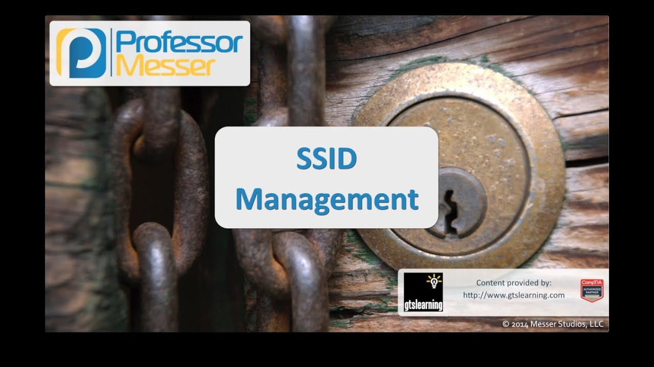 SSID Management - CompTIA Security+ SY0-401: 1.5