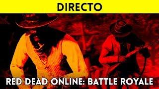 STREAMING español RED DEAD ONLINE: FIEBRE de ARMAS (Gun Rush) El  modo BATTLE ROYALE de RDR2