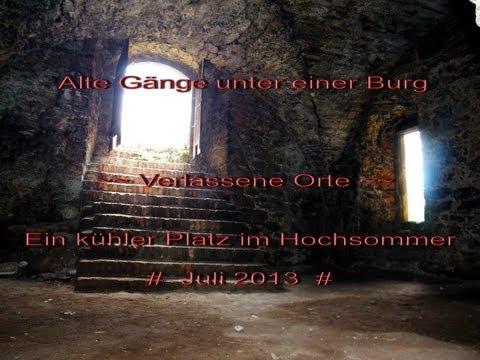 Alte Gänge unter einer Burg ~ Verlassene Orte ~ Lost Places 13 ~ Juli 2013 - HD
