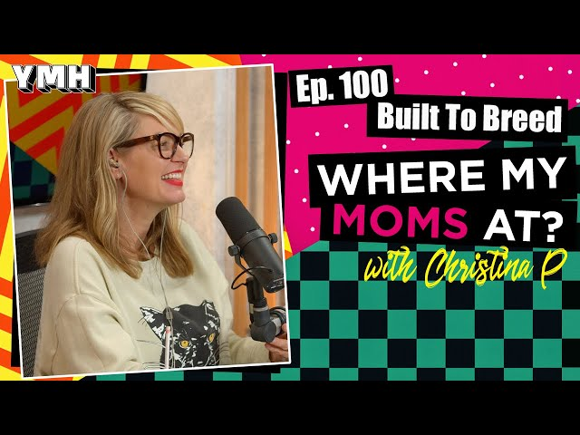 Ep. 100 Built To Breed | Where My Moms At?