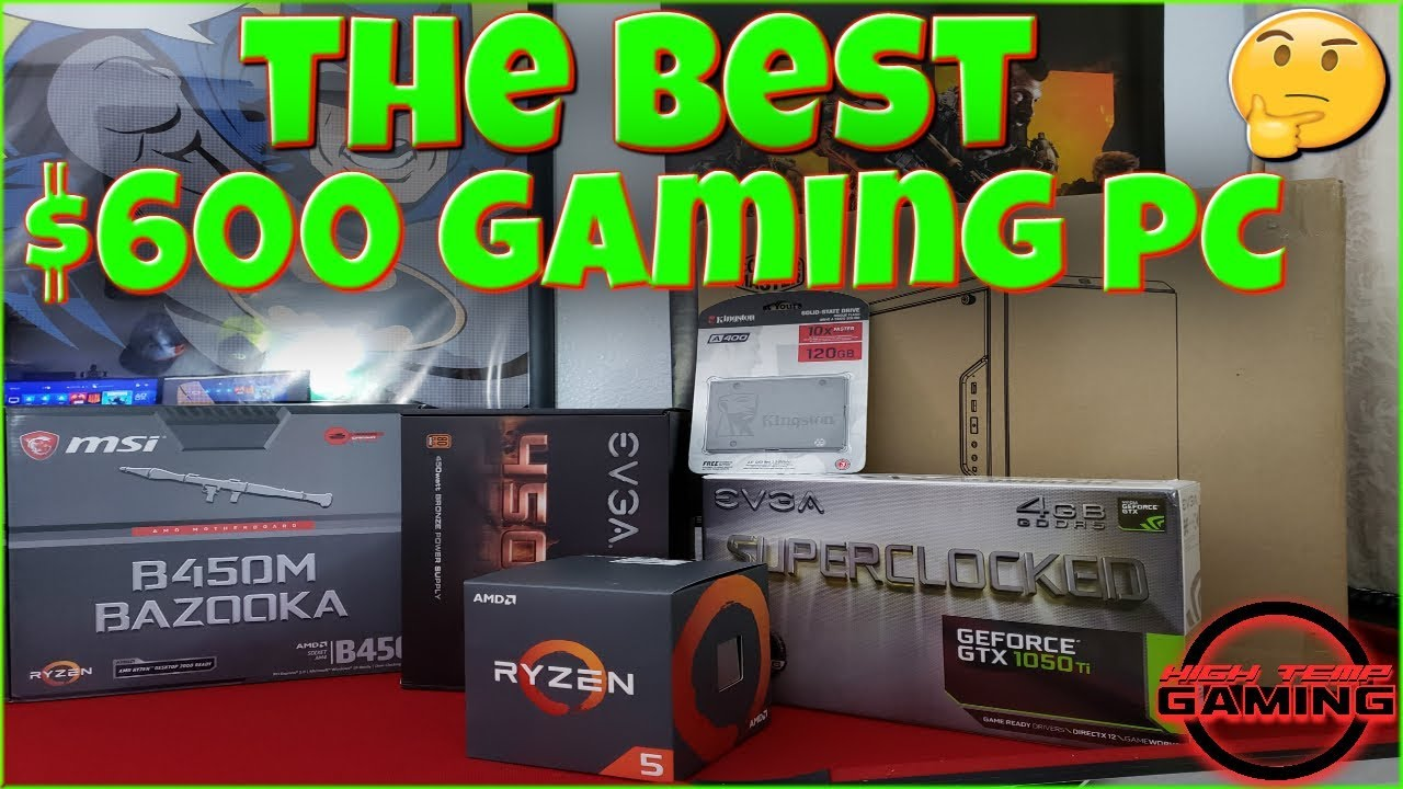 The Best $600 Gaming PC Budget Build 2019