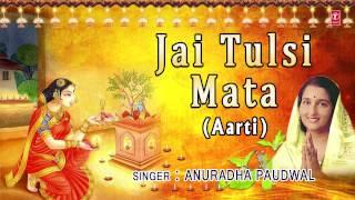 jai-tulsi-mata-aarti-by-anuradha-paudwal-full-song-nau-deviyon-ki-aartiyan