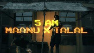 Maanu X @Talal Qureshi - 5 AM (Official Music Video)