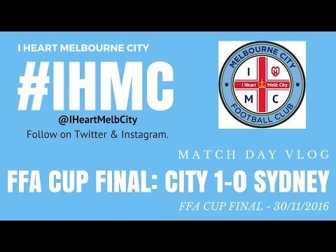 FFA CUP FINAL MELBOURNE CITY 1-0 SYDNEY FC VLOG 30/11/16
