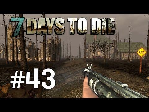 7 Days to Die | Episodul 43
