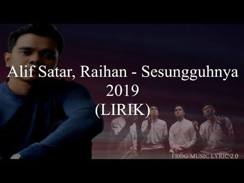 Free Download Alif Satar, Raihan - Sesungguhnya2019 (lirik) Mp3 dan Mp4