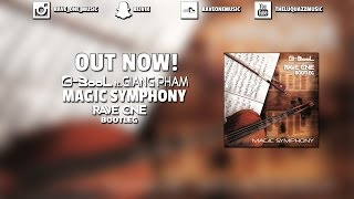 C-bool Feat. Giang Pham - Magic Symphony (Rave One Bootleg) FREE DOWNLOAD