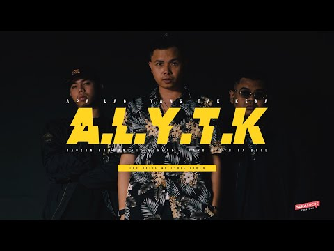 #ALYTK Apa Lagi Yang Tak Kena ft. B-Heart, Gard & Asnida Daud (Official Lyric Video)